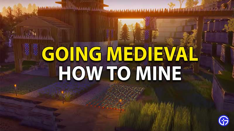 How to mine in Going Medieval