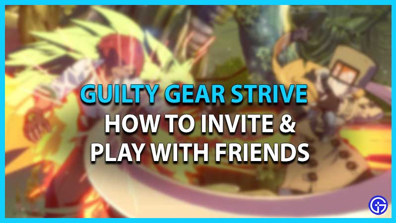 how to play GGST with friends in private match lobby