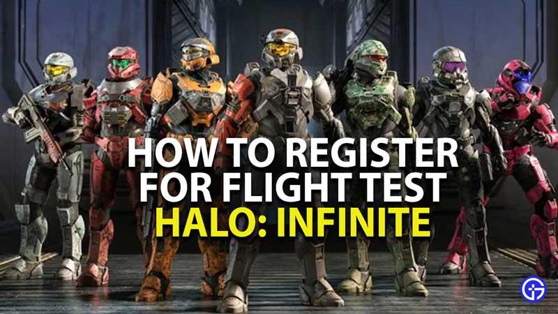 how to register for halo infinite flight test