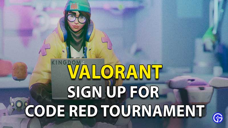 Code Red Valorant Tournament Details: How to Sign Up?