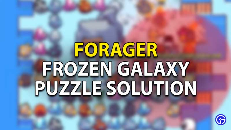 Forager Frozen Galaxy Puzzle Solution