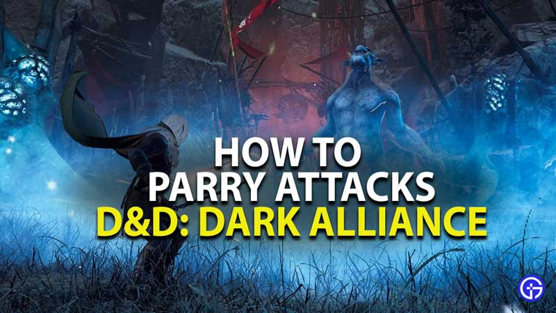 how to successfully parry attacks in dungeons and dragons dark alliance