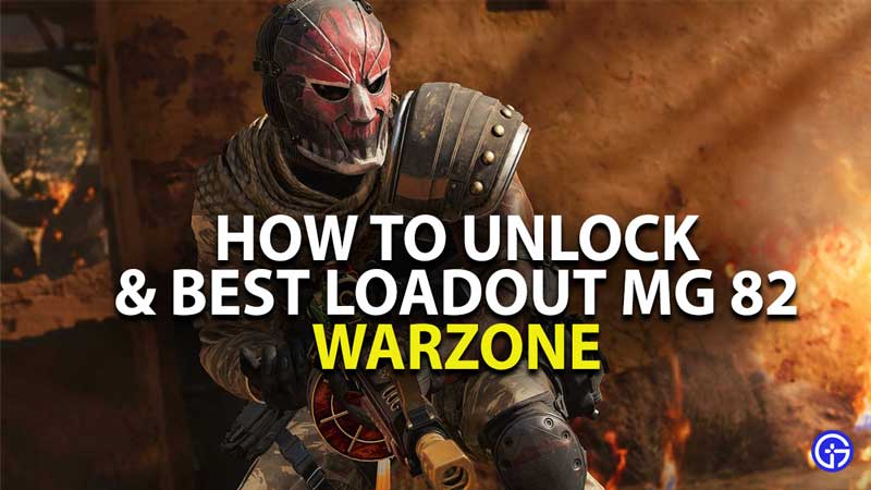 how to unlock mg 82 in warzone