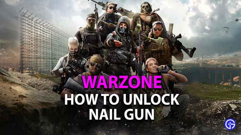 how to unlock nail gun in warzone
