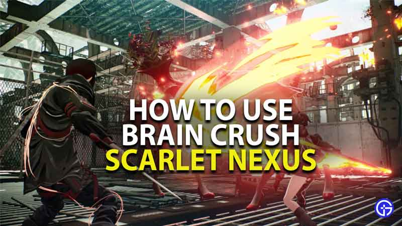 how to use brain crush in scarlet nexus