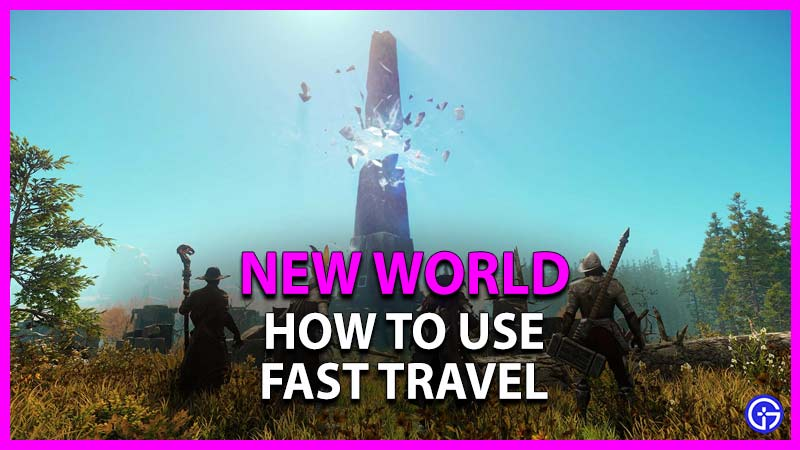 how to use fast travel in new world