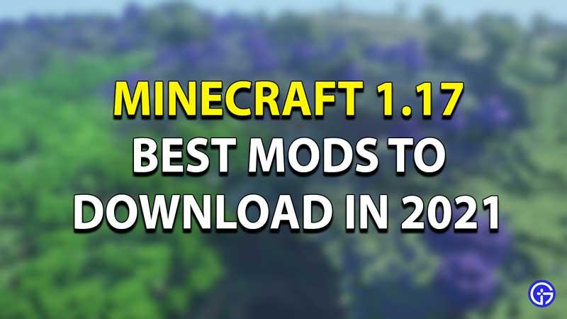 Best Minecraft 1.17 Mod