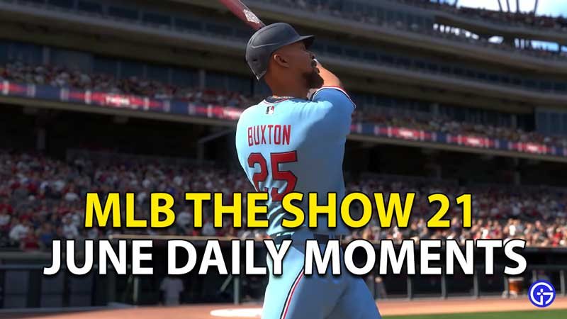 MLB The Show 21: June Monthly Rewards Daily Moments
