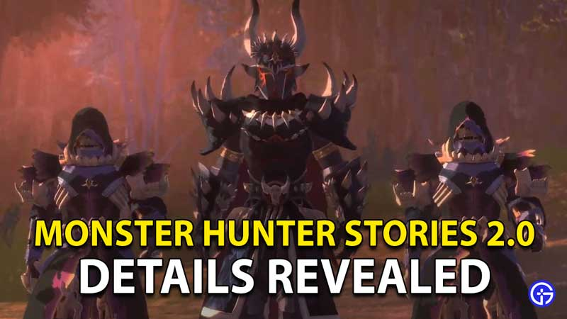 Monster Hunter Stories 2.0 Release Date And Rewards Revealed