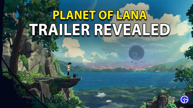Planet Of Lana An Off Earth Odyssey Trailer Revealed
