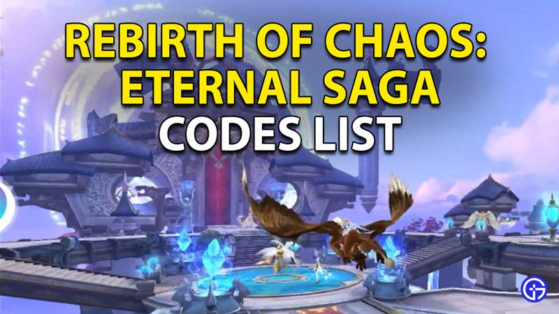 Rebirth of Chaos: Eternal Saga Activation Codes List