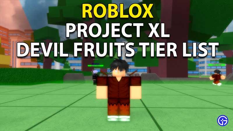 Roblox Project XL Devil Fruit Tier List
