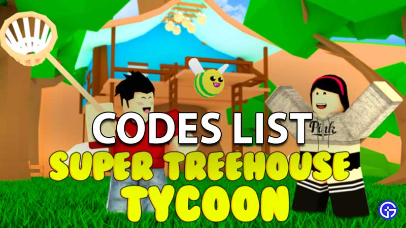 Super Treehouse Tycoon Codes Roblox