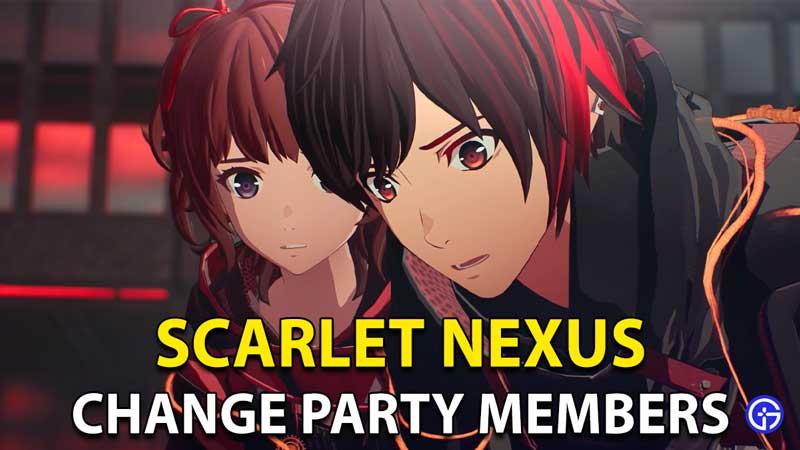 Scarlet Nexus: How To Change Party Members