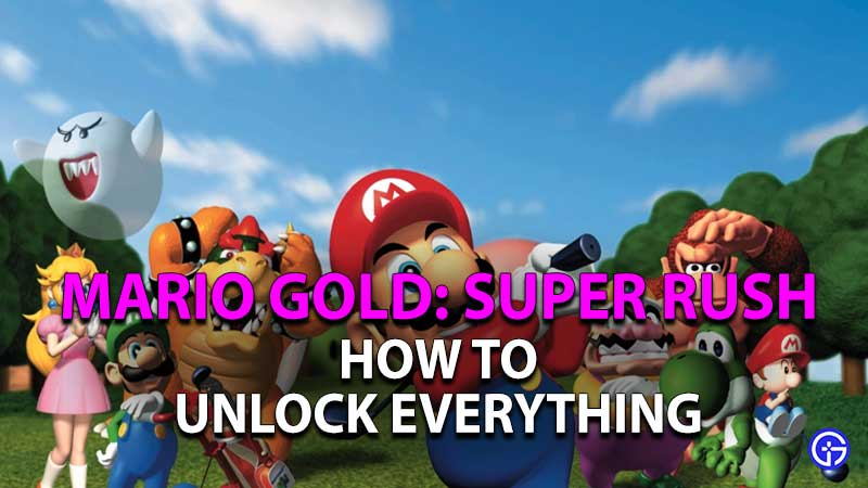how to unlock everything in mario golf super rush