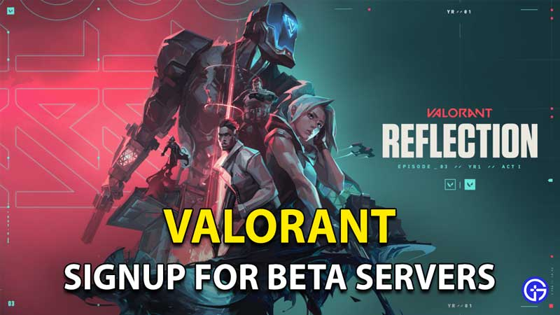How To Signup For Valorant Test Servers: PBE, Client Download And More