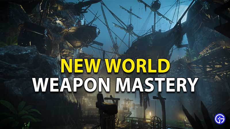Weapon Mastery New World How Does It Work