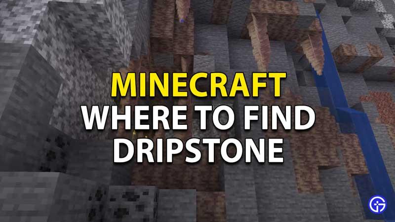 where to find dripstone in minecraft