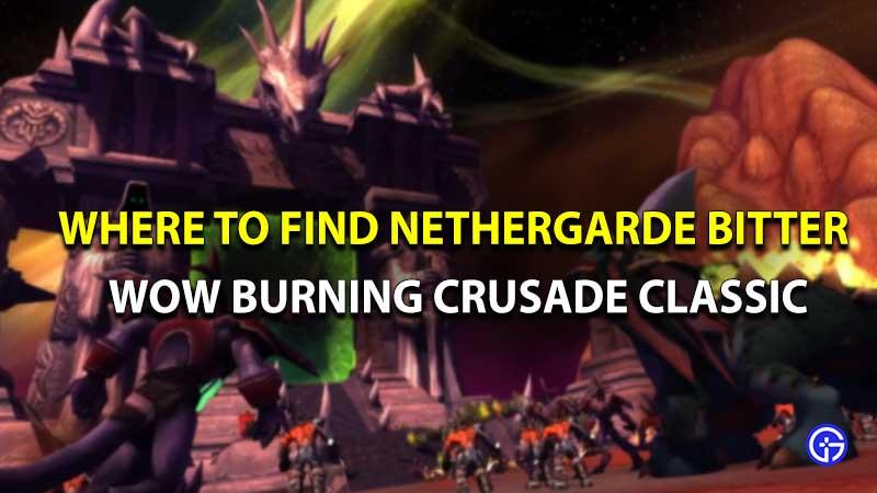 WoW Burning Crusade Classic Nethergarde bitter