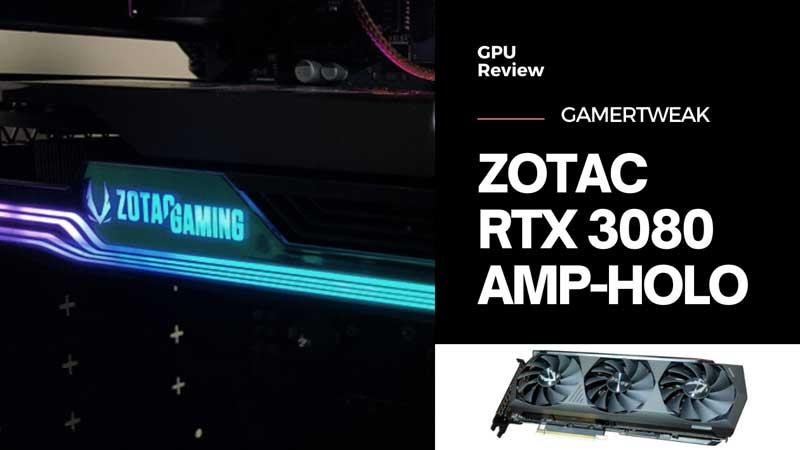 Zotac RTX 3080 Amp Solo Review