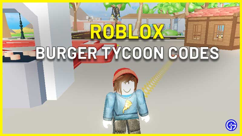 All Roblox Burger Tycoon Codes List