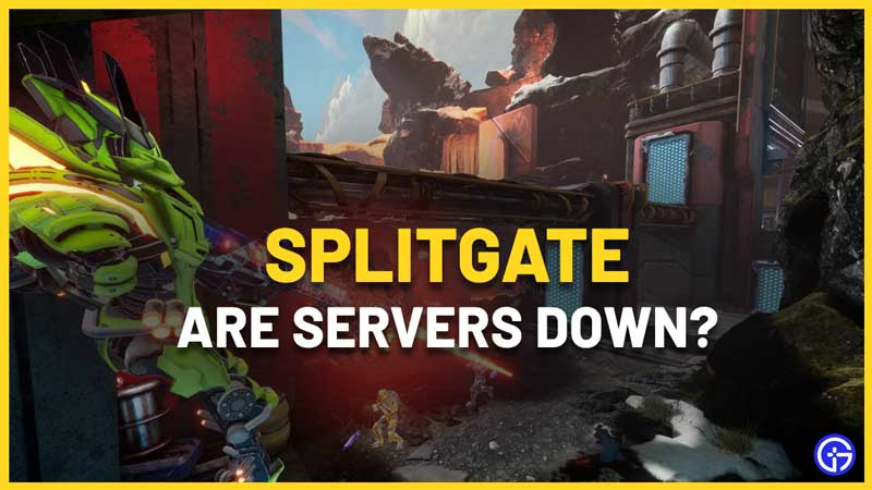 Are Splitgate Servers Down How To Check Server Status