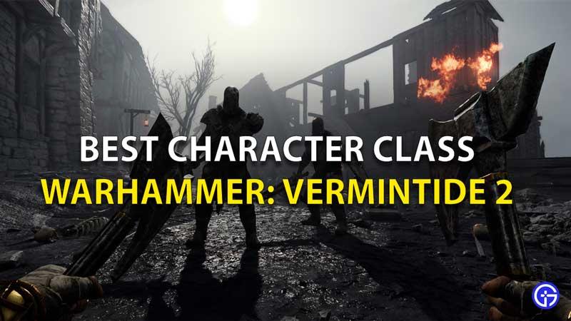 Best Class Warhammer Vermintide 2