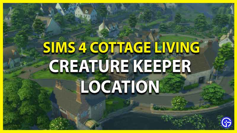 Creature Keeper Location In Sims 4 Cottage Living