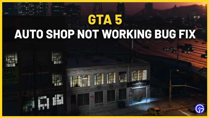 GTA 5 Auto Shop Not Working Bug Fix