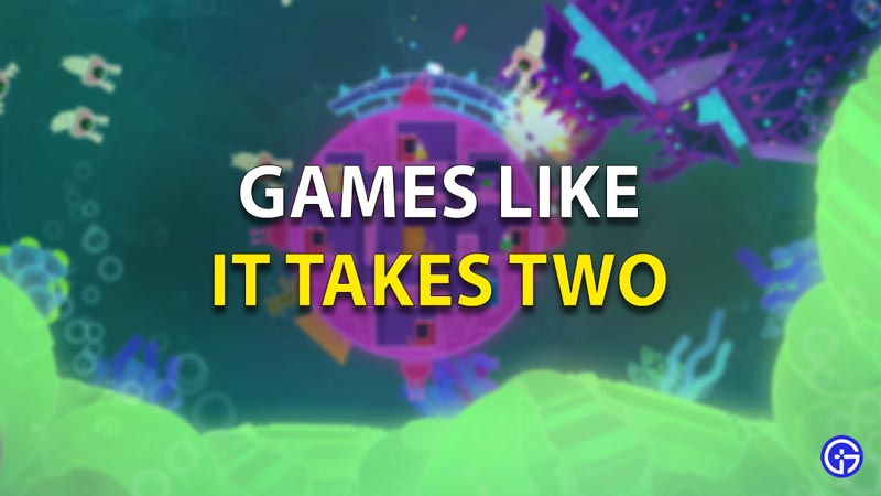 Games Like It Takes Two