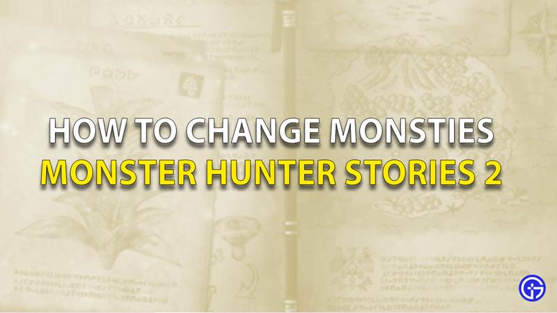How To Change Monsties Monster Hunter Stories 2