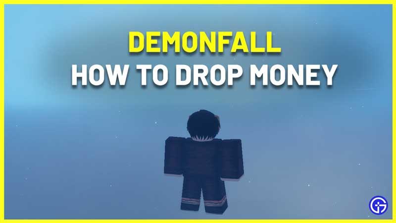 How To Drop Money In Demonfall Roblox