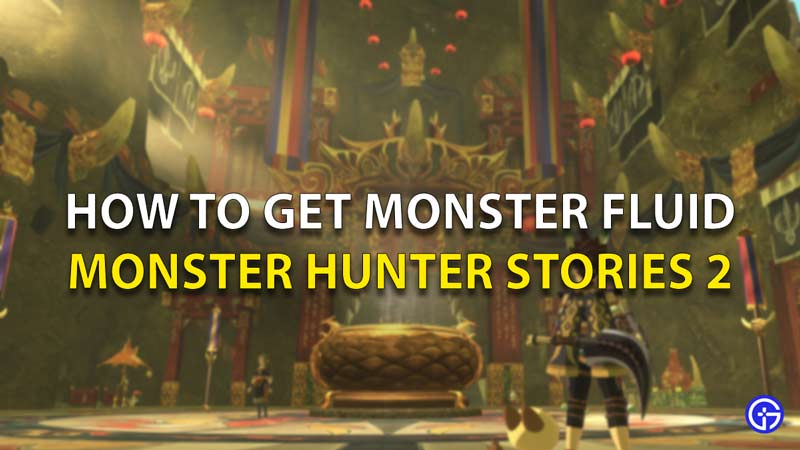 Monster Hunter Stories 2 How to Get Monster Fluid
