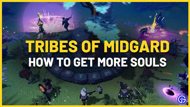 How To Get More Souls In Tribes Of Midgard