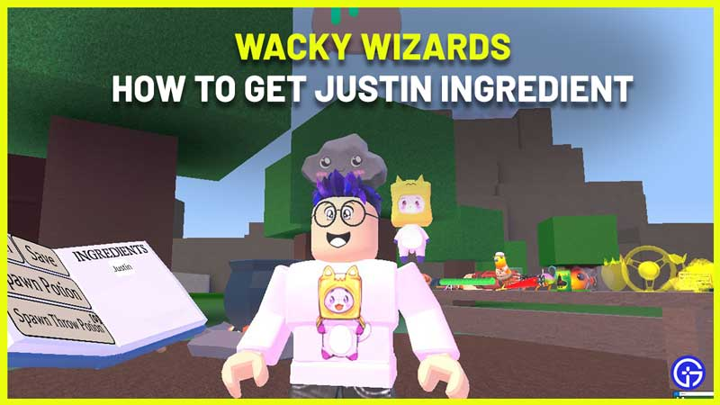how to get justin ingredient in wacky wizards roblox