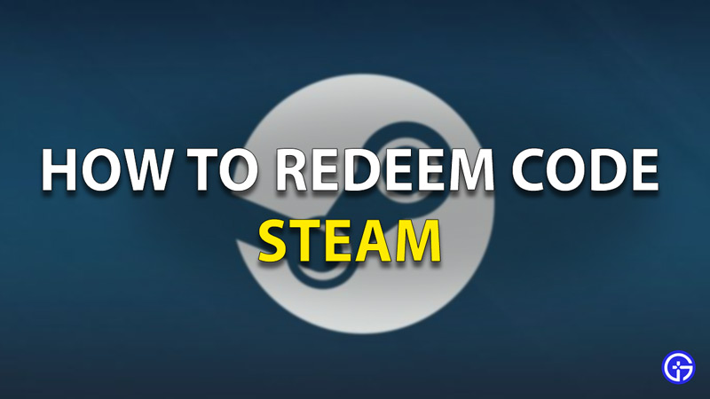 How To Redeem Code Steam