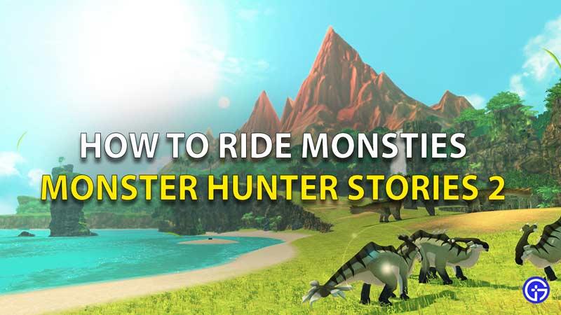 How To Ride Monsties In Monster Hiunter Stories 2