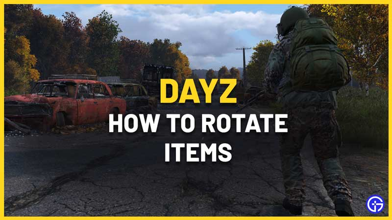 How To Rotate Items In DayZ To Get More Space