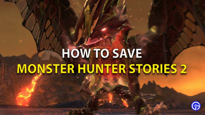 How To Save Monster Hunter Stories 2