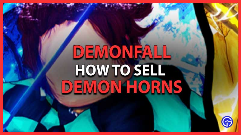 How To Sell Demon Horns In Demonfall