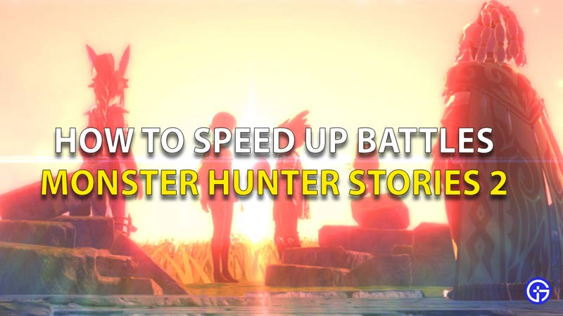 How To Speed Up Battles Monster Hunter Stories 2