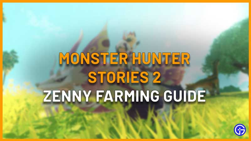 how to make and farm zenny fast in monster hunter stories 2