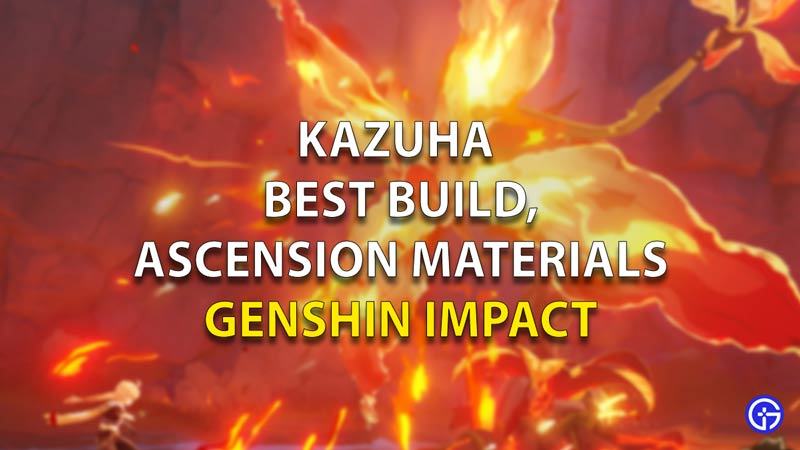 Kazuha best build and material genshin impact