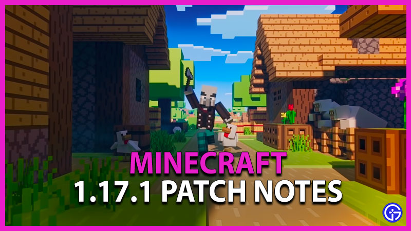 Minecraft 1.17.1 Patch Notes