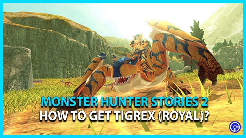 Monster Hunter Stories 2 Tigrex Royal