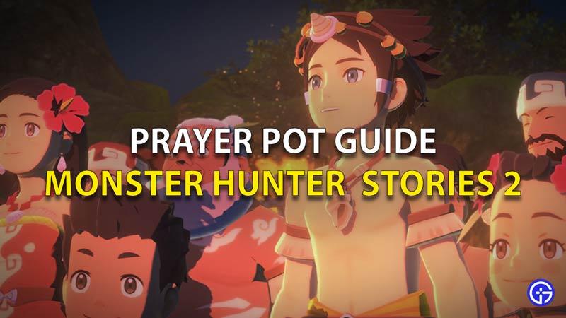 Prayer Pot Guide Monster Hunter Stories 2