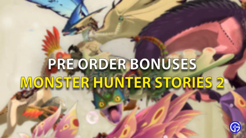 Pre Order Bonuses Monster Hunter Stories 2