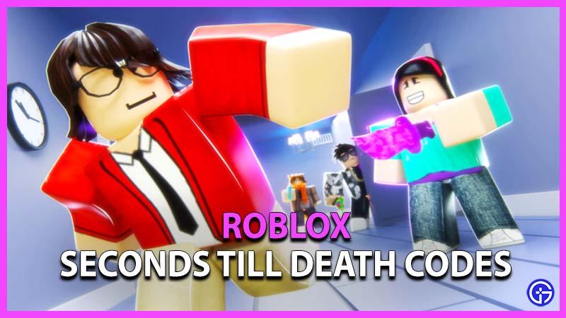 Roblox Seconds Till Death Codes