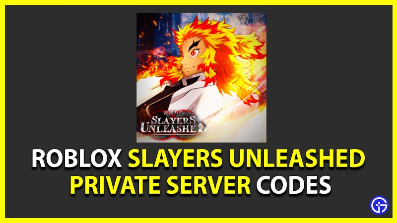 Roblox Slayers Unleashed Private Server Codes