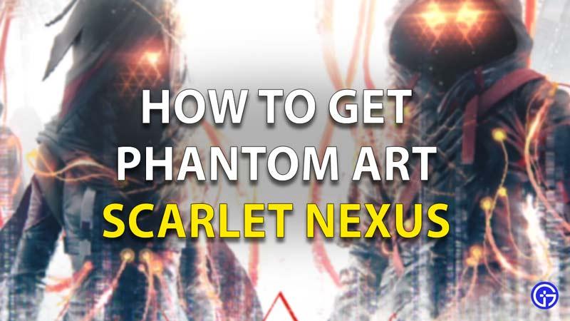 Scarlet Nexus Phantom Art